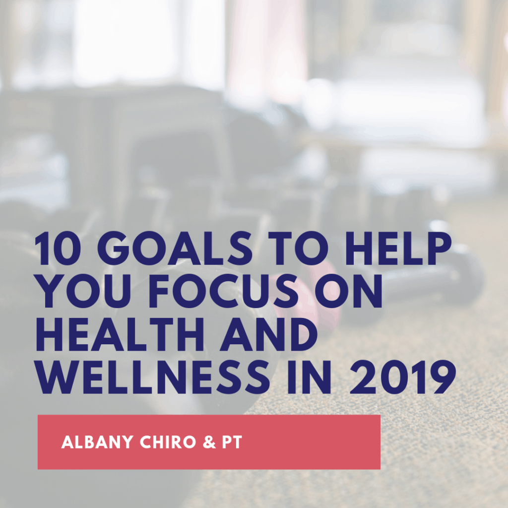 10 Goals to Help You Focus on Health and Wellness in 2019