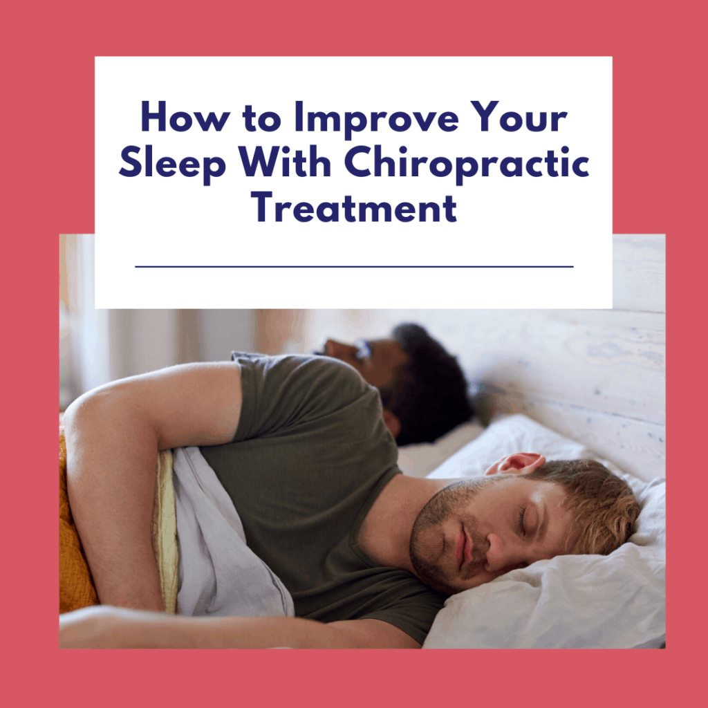How to Improve Your Sleep with Chiropractic Treatment