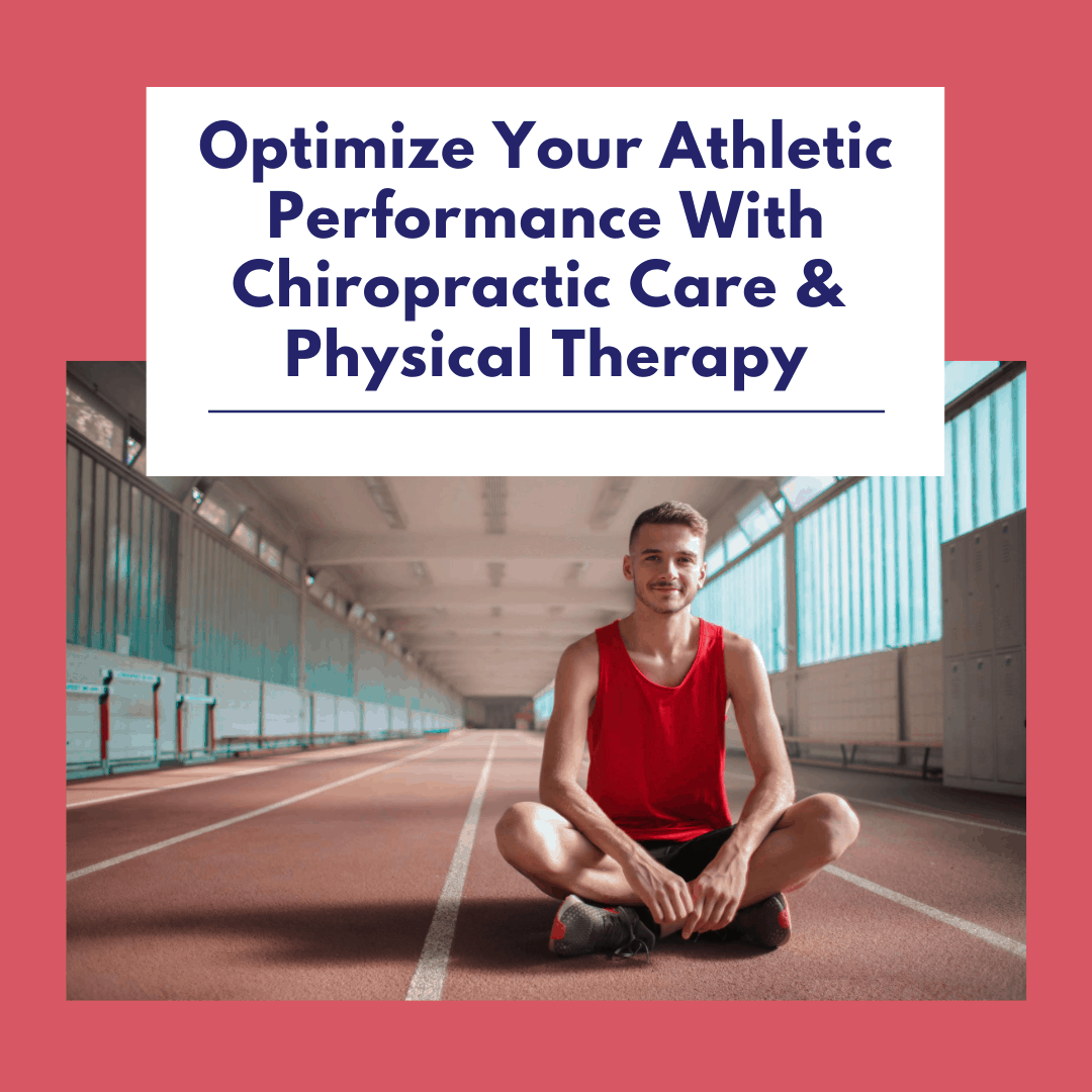 Optimize Your Athletic Performance With Chiropractic Care and Physical Therapy