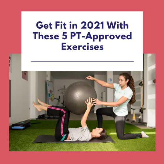 Get Fit in 2021 With These 5 PT-Approved Exercises